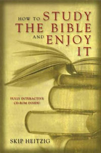 How to Study the Bible and Enjoy It - by Skip Heitzig
