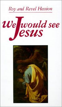 We Would See Jesus by Roy & Revel Hession