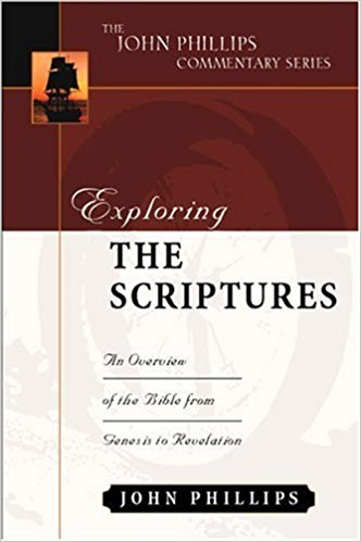 Exploring the Scriptures by John Phillips