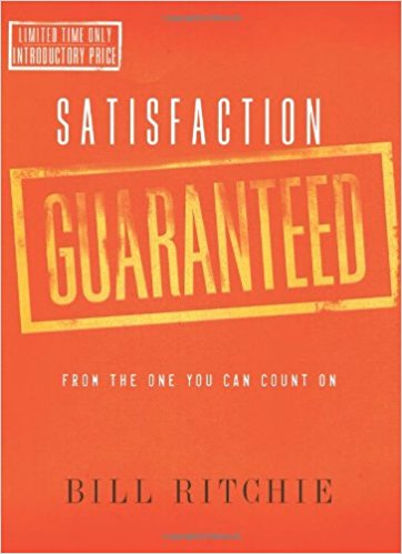 Satisfaction Guaranteed (from the One you can count on) by Bill Ritchie
