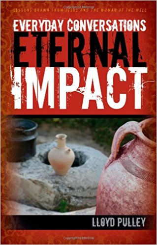 Everyday Conversations, Eternal Impact by Lloyd Pulley
