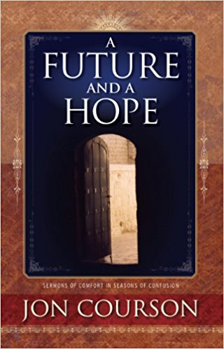 A Future and A Hope by Jon Courson