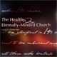 The Healthy, Eternally-Minded Church: A Study in 2