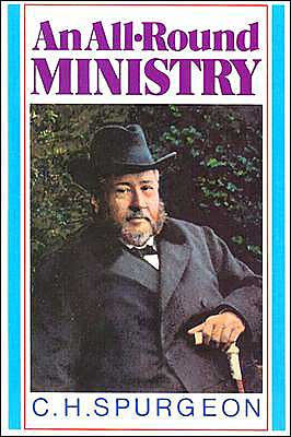 An All-Round Ministry by Charles Spurgeon