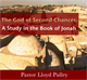 The God of Second Chances: A Study in Jonah