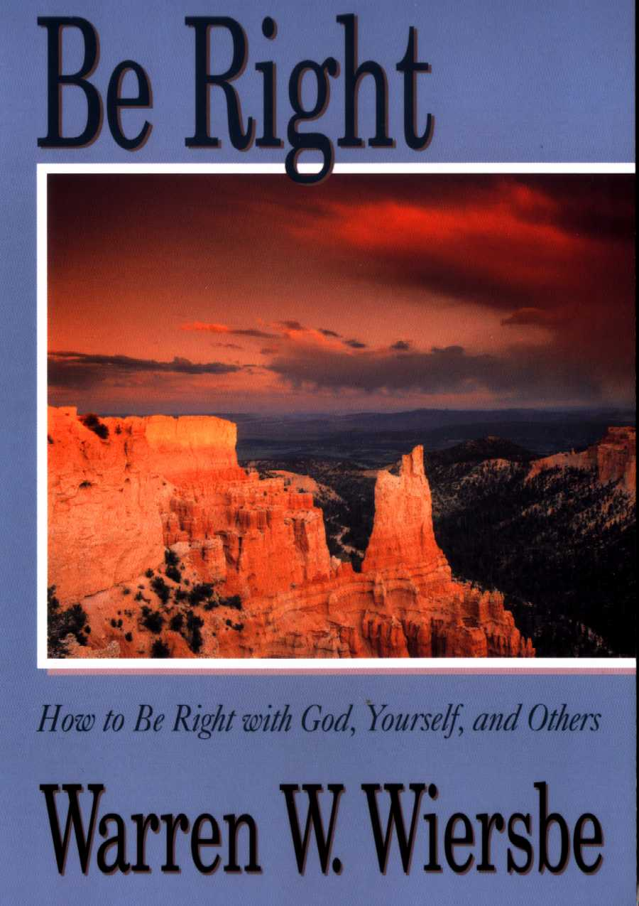 Be Right:  How to be Right with God, Yourself, and