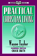 Practical Christian Living by Wayne Taylor
